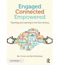 Engaged, Connected, Empowered: Teaching and Learning in the 21st Century