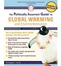 The Politically Incorrect Guide to Global Warming: And Environmentalism