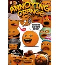 Annoying Orange: Orange You Glad You're Not Me?