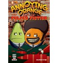 Annoying Orange: Pulped Fiction No. 3