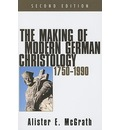 The Making of Modern German Christology: 1750-1990