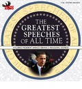 The Greatest Speeches of All Time: Includes President Barack Obama's Inaugural Address