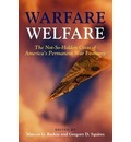 Warfare Welfare: The Not-So-Hidden Costs of America's Permanent War Economy