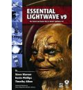 Essential Lightwave V9: The Fastest and Easiest Way to Master Lightwave 3D: v. 9