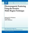 Electromagnetic Scattering Using the Iterative Multiregion Technique