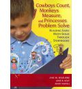 Cowboys Count, Monkeys Measure and Princesses Problem Solve: Building Early Maths Skills Through Storybooks