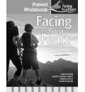 Facing Your Fears: Parent Workbook Pack: Group Therapy for Managing Anxiety in Children with High-functioning Autism Spectrum Disorders