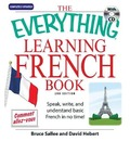 The Everything[registered] Learning French Book with CD: Speak Write and Understand Basic French in No Time!