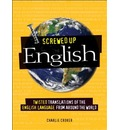 Screwed Up English: Twisted Translations of the English Language from Around the World