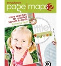 Scrapbook Page Maps: Volume 2: More Sketches for Creative Layouts and Cards