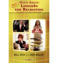 Happy About LinkedIn for Recruiting (Library Edition): The Roadmap for Recruiters Using LinkedIn