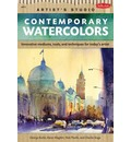 Contemporary Watercolors: A Guide to Current Materials, Mediums, and Techniques