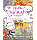 Creative... and Beyond: Inspiring Tips, Techniques, and Ideas for Transforming Doodled Designs into Whimsical Artistic Illustrations and Mixed Media Projects