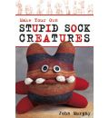 Make Your Own Stupid Sock Creatures