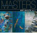 Masters: Art Quilts: v. 2: Major Works by Leading Artists