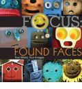 Focus: Found Faces: Your World, Your Images