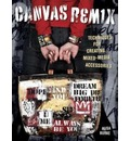 Canvas Remix: Techniques for Creating Mixed-Media Accessories