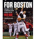 For Boston: From Worst to First, the Improbable Dream Season of the 2013 Red Sox