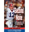 Second to None: The Relentless Drive and the Impossible Dream of the Super Bowl Bills