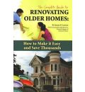 Complete Guide to Renovating Older Homes: How to Make it Easy & Save Thousands