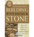 Complete Guide to Building with Rocks & Stone: Stonework Projects and Techniques Explained Simply