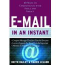 E-Mail in an Instant: 60 Ways to Communicate with Style and Impact