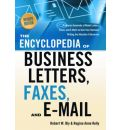 Encyclopedia of Business Letters, Faxes, and E-mail: Features Hundreds of Model Letters, Faxes and E-mails to Give Your Business Writing the Attention it Deserves