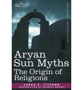 Aryan Sun Myths: The Origin of Religions