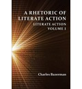 A Rhetoric of Literate Action: Literate Action, Volume 1