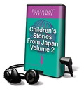 Children's Stories from Japan, Volume 2: Mariko & Her Beautiful Long Hair/The Moon Maiden/The Black Bowl