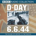 D-Day Dispatches: Original Recordings from the BBC Sound Archives, 6.6.44