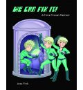 We Can Fix it: Time Travel Memoir