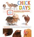 Chick Days: Raising Chickens from Hatchlings to Laying Hens