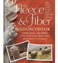 The Fleece and Fiber Sourcebook: More Than 200 Fibers from Animal to Spun Yarn