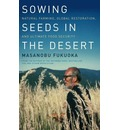 Sowing Seeds in the Desert: Natural Farming, Global Restoration and Ultimate Food Security