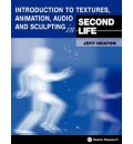 Introduction to Textures, Animation Audio and Sculpting in Second Life