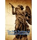 The Short Teachings of Emanuel Swedenborg: White Horse, Brief Exposition, de Verbo, God the Savior, Interaction of the Soul and Body