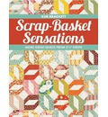 "Scrap-basket Sensations: More Great Quilts from 2-1/2 "" Strips"