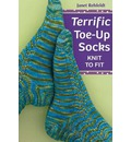 Terrific Toe-up Socks: Knit to Fit
