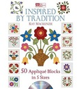 Inspired by Tradition: 50 Applique Blocks in 5 Sizes