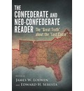 "The Confederate and Neo-Confederate Reader: The ""Great Truth"" about the ""Lost Cause"""