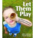 Let Them Play: An Early Learning (UN)curriculum)