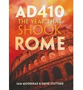 AD 410: The Year That Shook Rome