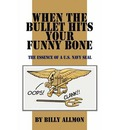 When the Bullet Hits Your Funny Bone: The Essence of A U.S. Navy Seal