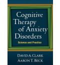 Cognitive Therapy of Anxiety Disorders