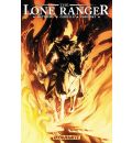 The Lone Ranger: Scorched Earth v. 3