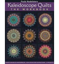 Kaleidoscope Quilts: The Workbook
