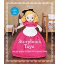 Storybook Toys: Sew 16 Projects from Once Upon a Time a Cents Dolls, Puppets, Softies & More [With Pattern]
