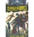 Danger Club: Volume 1