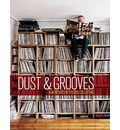 Dust and Grooves: Adventures in Record Collecting